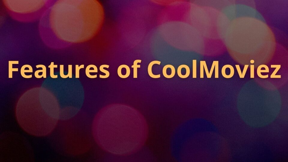 Features of coolmoviez